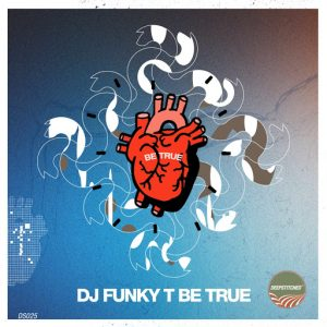 dj-funky-t-be-true-deepstitched