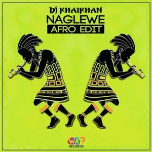 dj-khaikhan-naglewe-afro-edit-we-are-young-records