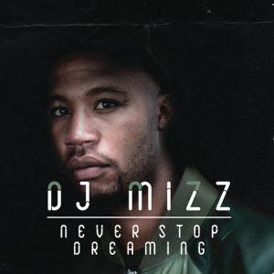 DJ Mizz - Never Stop Dreaming [Black Mango]