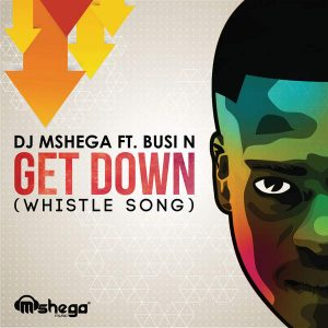 dj-mshenga-get-down-whistle-song-feat-busi-n-single-am-pm