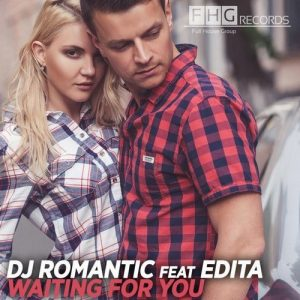 DJ Romantic feat. Edita - Waiting For You [Full House Group Records]