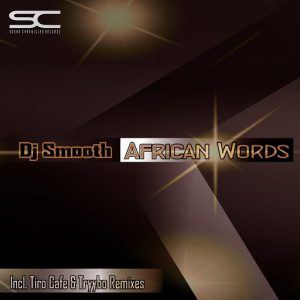 dj-smooth-african-words-remixes-sound-chronicles-recordz