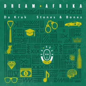 da-kruk-dream-afrika-feat-stones-bones-house-of-stone