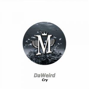 daweird-cry-mycrazything-entertainment