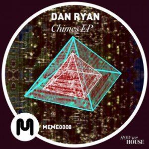 Dan Ryan - Chimes EP [MEME]