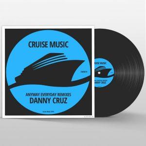 danny-cruz-anyway-everyday-remixes-cruise-music