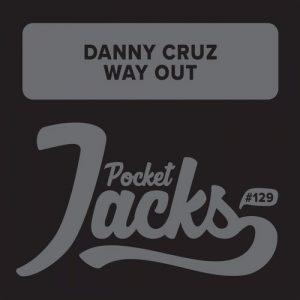 Danny Cruz - Way Out [Pocket Jacks Trax]