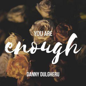 danny-dulgheru-you-are-enough-2d-recordings-woun-records