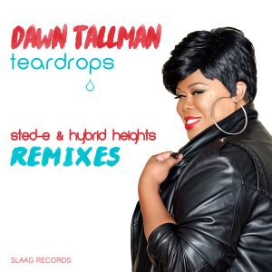 dawn-tallman-teardrops-sted-e-hybrid-heights-remixes-slaag-records