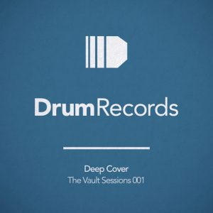 deep-cover-the-vault-sessions-001-drum-records