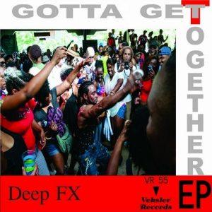 deep-fx-gotta-get-together-so-free-veksler-records