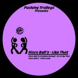 disco-ballz-gokhan-guneyli-like-that-ep-pushing-trolleys