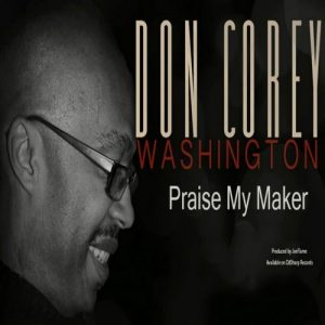 don-corey-washington-praise-my-maker-dsharp-records