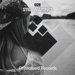 EIZE - Still Waiting [Crystalized Records]