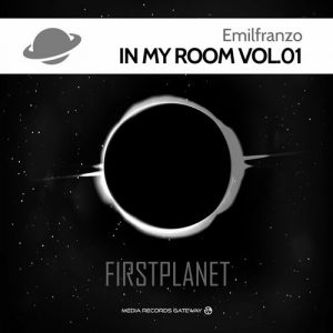 Emilfranzo - In My Room, Vol. 1 [First Planet (Media Records)]
