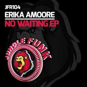 erika-amoore-no-waiting-ep-jungle-funk-recordings