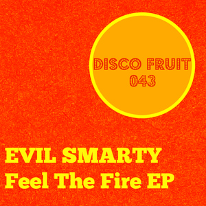evil-smarty-feel-the-fire-disco-fruit