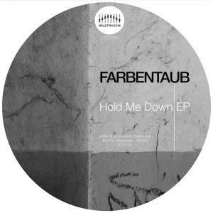 farbentaub-hold-me-down-wildtrackin