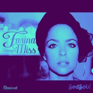 Farina Miss - Stranger (Remixed) [Sedsoul]