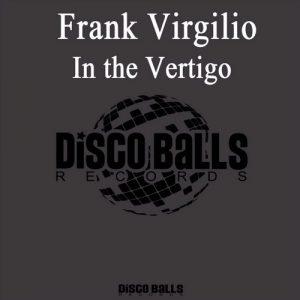 frank-virgilio-in-the-vertigo-the-rethink-original-mix-disco-balls-records