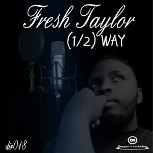 fresh-taylor-halfway-deeper-interludes-recordings