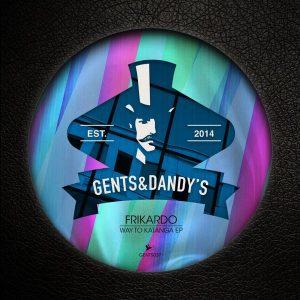 Frikardo - Way To Katanga EP [Gents & Dandy's]