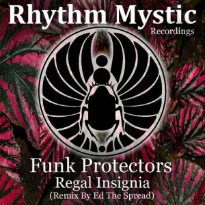 funk-protectors-ed-the-spread-regal-insignia-rhythm-mystic-recordings
