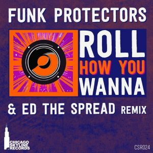 funk-protectors-roll-how-you-wanna-chicago-skyline-records