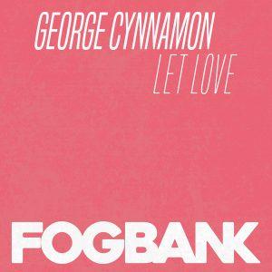 george-cynnamon-let-love-fogbank
