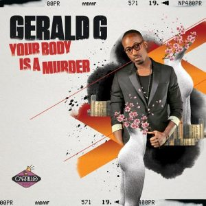 gerald-g-your-body-is-a-murder-carrillo-music-llc