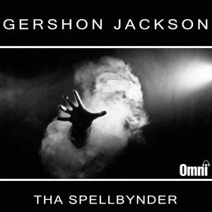 Gershon Jackson - Tha SpellBynder [Omni Traxx]