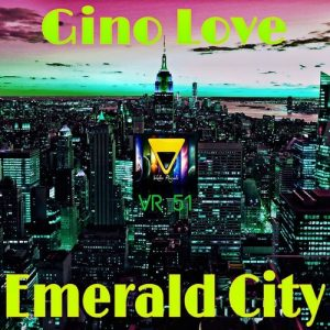 Gino Love - Emerald City [Veksler Records]