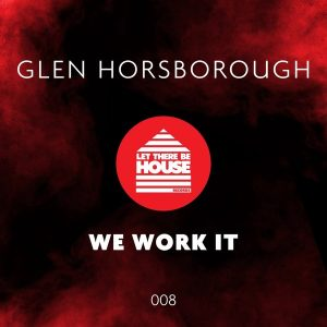 glen-horsborough-we-work-it-let-there-be-house-records