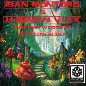 iban-montoro-jazzman-wax-into-the-woods-frosted-recordings