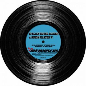 Italian House Jacker, Simon Master W - Jackin The 90s EP [Jive House US Records]
