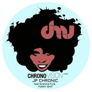 JP Chronic - Funky Shit [Chronovision Ibiza]