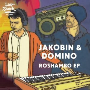 Jakobin & Domino - Roshambo EP [Luv Shack Records]