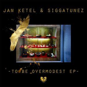 jan-ketel-siggatunez-to-be-overmodest-ep-tieffrequent