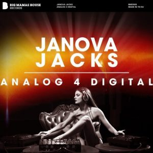 janova-jacks-analog-4-digital-big-mamas-house-records