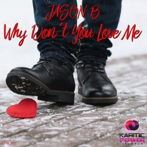jason-b-why-dont-you-love-me-karmic-power-records