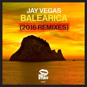 jay-vegas-balearica-2016-remixes-hot-stuff
