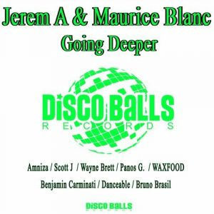 Jerem A & Maurice Blanc - Going Deeper Remixes [Disco Balls Records]