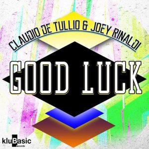 joey-rinaldi-claudio-de-tullio-good-luck-klubasic-records