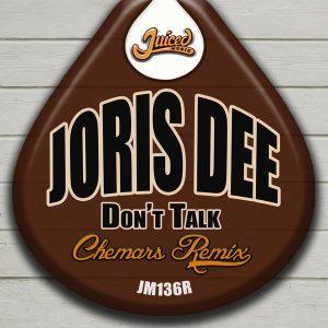 joris-dee-dont-talk-chemars-remix-juiced-music