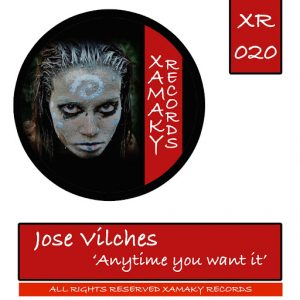 jose-vilches-anytime-you-want-it-xamaky