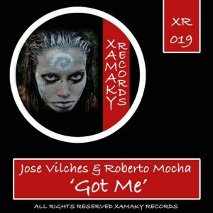 jose-vilches-roberto-mocha-got-me-xamaky-records