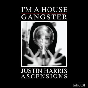 justin-harris-ascensions-im-a-house-gangster