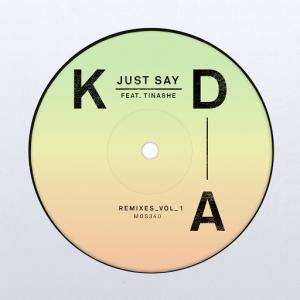 kda-just-say-feat-tinashe-remixes-vol-1-ep-ministry-of-sound