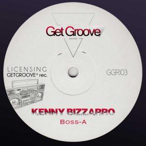 kenny-bizzarro-boss-a-get-groove