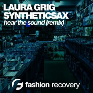 laura-grig-syntheticaax-hear-the-sound-dj-flight-dj-zhukovsky-remix-fashion-recovery